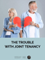 The Trouble with Joint Tenancy