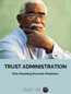 Trust Administration Prior Planning Prevents Problems